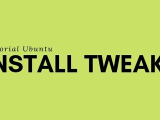 Install Tweaks di Ubuntu