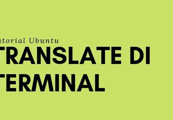 membuat google translate di terminal