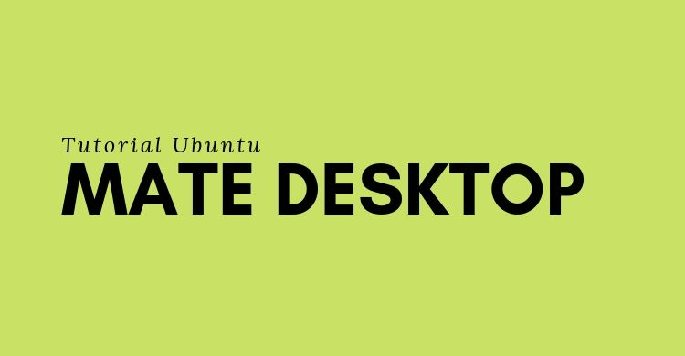 menginstall mate desktop di ubuntu