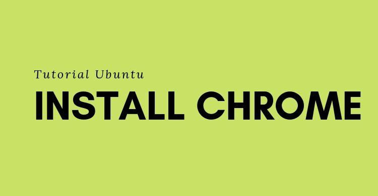 install google chrome di ubuntu