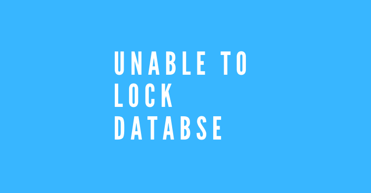 mengatasi unable to lock database