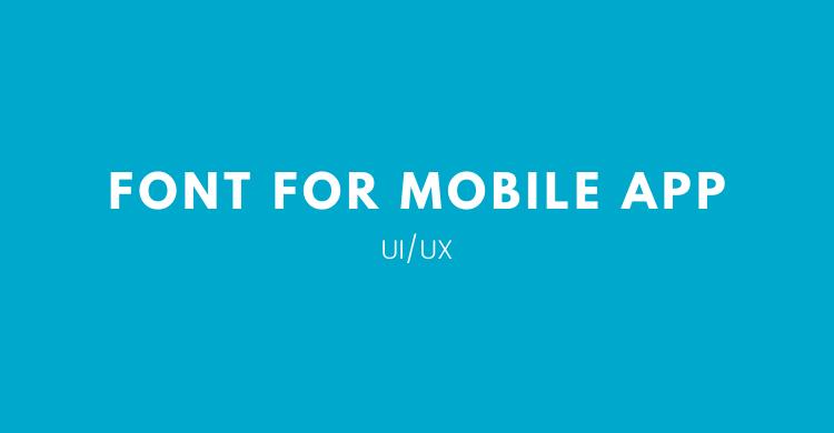 rekomendasi font untuk mobile apps